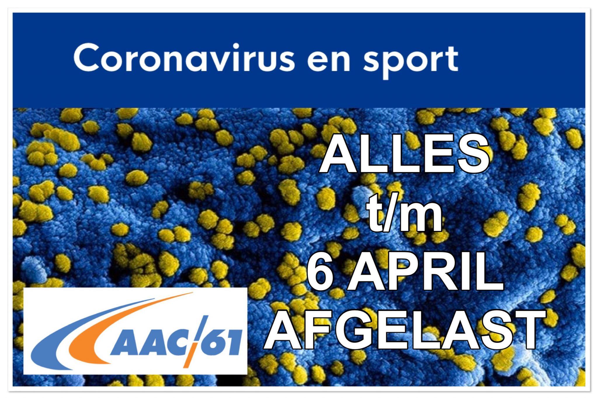 Update coronavirus: alles t/m 6 april afgelast